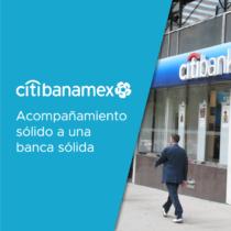 Citibanemex: acompañamiento sólido a una banca sólida