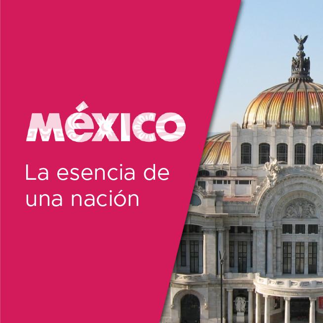 México: la esencia de una nación