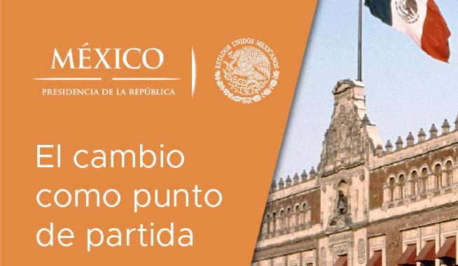 Presidencia de México: el cambio como punto de partida