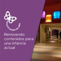 Papalote Museo del Niño: renovando contenidos para una infancia actual